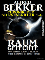 Raumgefechte (Chronik der Sternenkrieger 5-8, Sammelband - 500 Seiten Science Fiction Abenteuer)