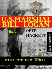 U.S. Marshal Bill Logan, Band 45: Pakt mit der Hölle