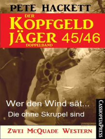 Der Kopfgeldjäger Folge 45/46 (Zwei McQuade Western): Wer den Wind sät … / Die ohne Skrupel sind