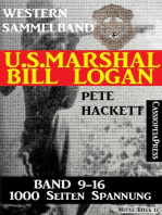 U.S. Marshal Bill Logan - Band 9 - 16 (Western Sammelband - 1000 Seiten Spannung)