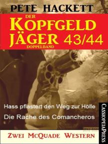 Der Kopfgeldjäger Folge 43/44 (Zwei McQuade Western): Hass pflastert den Weg zur Hölle / Die Rache des Comancheros