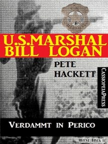 U.S. Marshal Bill Logan 6 - Verdammt in Perico (Western)