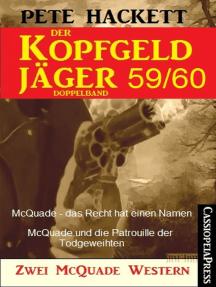 Der Kopfgeldjäger Folge 59/60 (Zwei McQuade Western): McQuade – das Recht hat einen Namen / McQuade und die Patrouille der Todgeweihten