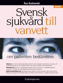 Svensk sjukvård till vanvett: om patienten bestämmer...