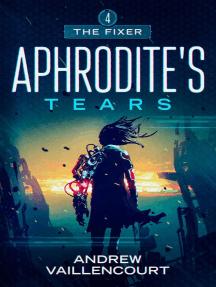 Aphrodite's Tears: The Fixer, #4