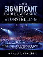 The Art of Significant Public Speaking & Storytelling What I Learned From Zig Ziglar That You Should Know
