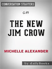 The New Jim Crow: by Michelle Alexander | Conversation Starters