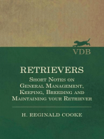Retrievers - Short Notes on General Management, Keeping, Breeding and Maintaining your Retriever