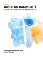 Dasch dr Hammer - S nöie Teschdamänt uf Baaseldütsch