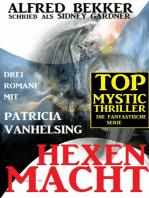 Hexenmacht (Drei Romane mit Patricia Vanhelsing)