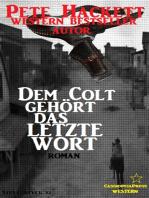 Dem Colt gehört das letzte Wort