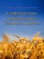 L'Evangile De Matthieu (IV) - Les Benedictions Spirituelles Que Jesus Nous A Donnees