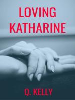 Loving Katharine