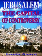 Jerusalem The Capital Of Controversy