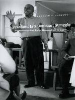 Freedom Is a Constant Struggle: The Mississippi Civil Rights Movement and Its Legacy