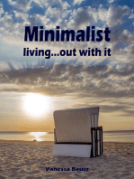 Minimalist living...out with it