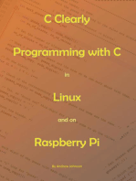C Clearly - Programming With C In Linux and On Raspberry Pi