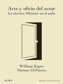 Arte y oficio del actor: La técnica Meisner en el aula