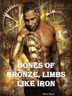 Bones of Bronze, Limbs Like Iron