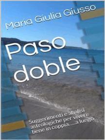 Paso doble: Suggerimenti e analisi astrologiche per vivere bene in coppia…..a lungo