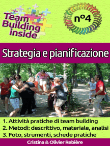 Team Building inside: n°4 - Strategia e pianificazione: Create e vivete lo spirito di squadra!