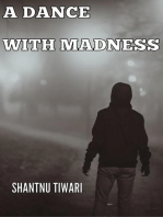A Dance with Madness