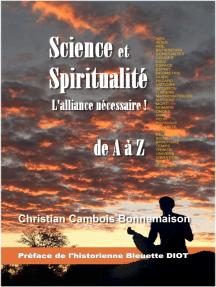 Science et spiritualité, l'alliance nécessaire!: de A à Z