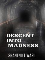 Descent into Madness
