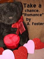 Take a Chance, Romance!