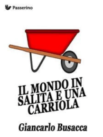 Il mondo in salita e una carriola