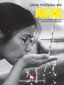 Usos múltiples del agua como una estrategia para la reducción de la pobreza: Experiencias y propuestas para el contexto colombiano