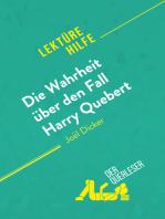 Die Wahrheit über den Fall Harry Quebert von Joël Dicker (Lektürehilfe)