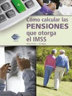 Cómo calcular las pensiones que otorga el IMSS 2018