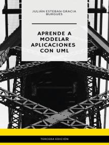 Aprende a Modelar Aplicaciones con UML - Tercera Edición