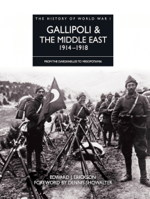 Gallipoli & the Middle East 1914–1918: From the Dardanelles to Mesopotamia