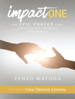 Impact One: The Epic Prayer That Transforms Friends and Family