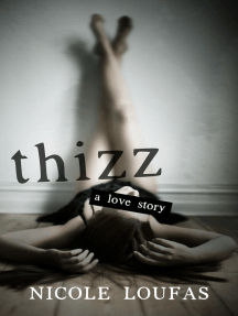 Thizz, A Love Story: Thizz Series, #1