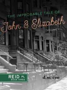 The Improbable Tale of John & Elizabeth Vol. 1