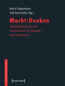 Macht:Denken: Substantialistische und relationalistische Theorien - eine Kontroverse