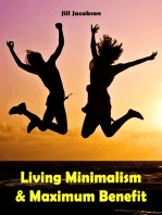 Living Minimalism & Maximum Benefit