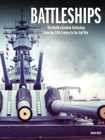 The World's Greatest Battleships: An Illustrated History