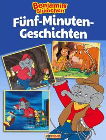 Benjamin Blümchen - Fünf-Minuten-Geschichten: Bilderbuch