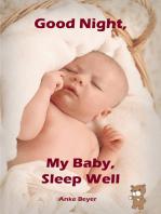 Good Night, My Baby, Sleep Well