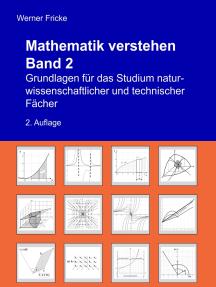 Mathematik verstehen Band 2: Grundlagen für das Studium naturwissenschaftlicher und technischer Fächer