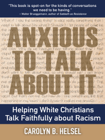 Anxious to Talk About It: Helping White Christians Talk Faithfully about Racism