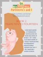 So, We Progress, Parkinson's and I