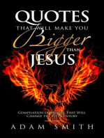 Quotes That Will Make You Bigger Than Jesus Compilation of Quotes That Will Change the 21st Century