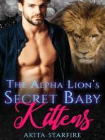 The Alpha Lion's Secret Baby Kittens