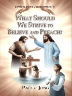 Sermons on the Gospel of Mark (I) - What Should We Strive To Believe And Preach?