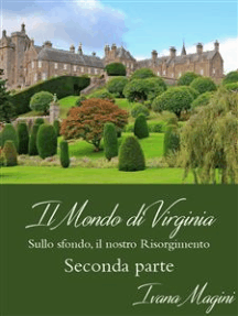 Il Mondo di Virginia - Seconda Parte: Sullo sfondo, il nostro Risorgimento
